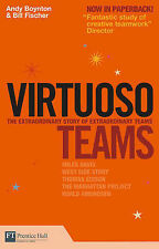 Virtuoso Teams: Lessons from Teams That Changed Their Worlds (Financial Times Se