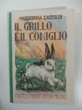 Il grillo e il coniglio, M.Castoldi, Biblioteche dei Fanciulli, F.lli Fabbri Ed.
