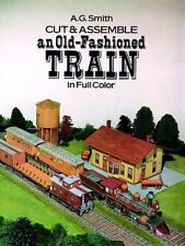 Cut & Assemble an Old-Fashioned Train in Full Color - Good - Smith, A. G. -