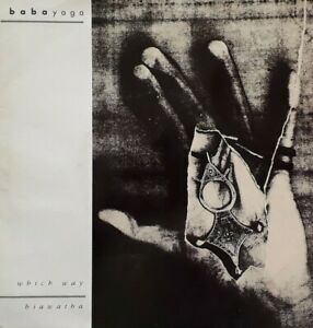 "Baba Yaga-Which Way/Hiawatha 7"" Single.1989 Fly Records FLEA 2."