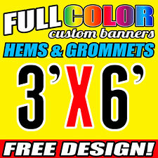 Full custom Vinyl Banner 3' x 6' Ft with free design and HEM and Grommets