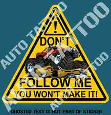 DON'T FOLLOW ME WARNING DECAL STICKER FUNNY NOVELTY VEHICLE AWD 4WD STICKERS