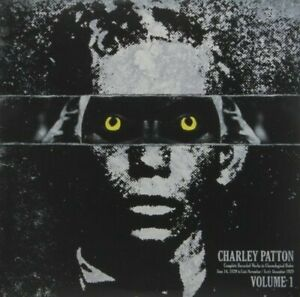 Charley Patton - Complete Recorded Works In Chronological Order, Vol. 1 [New Vin