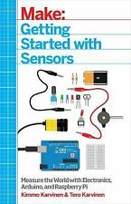 Make - Getting Started with Sensors : Measure the World with Electronics,...