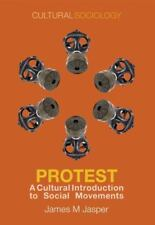 Protest: A Cultural Introduction to Social Movements (Cultural Sociology) by Ja