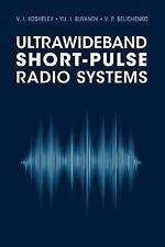 Ultrawideband Short-Pulse Radio Systems by Vladimir I. Koshelev, Victor P....