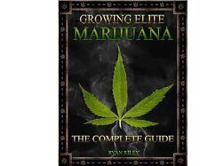 Growing Elite Marijuana -The Complete Grow Guide + Bonus (NOT PAPER BOOK)