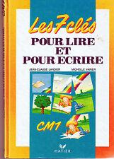 Les 7 clés pour lire et pour écrire CM1 HATIER lecture et expression Français