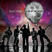 BLUES TRAVELER Blow Up The Moon (2015) CD album BRAND NEW Thompson Square 3OH!3