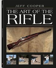 The Art of the Rifle by Jeff Cooper (1997, Paperback)