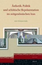 Iran Studies: Ästhetik, Politik und Schiitische Repräsentation Im...