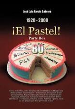 1920-2000 ¡el Pastel! Parte Dos : En un Solo Libro, Ocho déCadas Del...