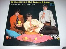 DAVE DEE, DOZY, BEAKY, MICK & TICH If Music Be the Food of Love UK Import LP nm