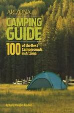 Arizona Highways Camping Guide: 100 of Arizona's Best Campgrounds