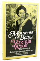 Virginia Woolf & Jeanne Schulkind MOMENTS OF BEING  Unpublished autobiographical
