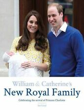WILLIAM & CATHERINE'S NEW ROYAL FAMILY by Ian Lloyd Hardcover NEW