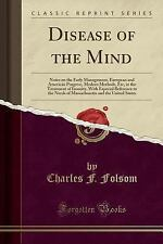 Disease of the Mind: Notes on the Early Management, European and American Progre