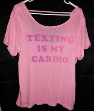 "EUC! Live Love Dream ""Texting Is My Cardio"" Shirt, Size Large, Pink"