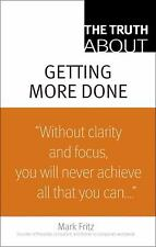 The Truth About Getting More Done-ExLibrary