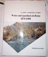 WATER AND AQUEDUCTS IN ROME 1870 1984 EDIZIONI QUASAR LINGUA ITALIANO INGLESE