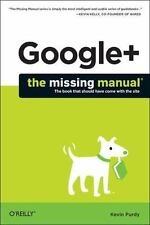 Google+: the Missing Manual by Kevin Purdy (2011, Paperback)