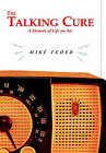 NEW The Talking Cure: A Memoir of Life on Air by Mike Feder