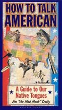 How to Talk American: A Guide to Our Native Tongues, James Marshall Crotty, Good