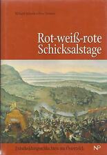 Rot-weiß-rote Schicksalstage - Entscheidungsschlachten um Österreich Geschichte
