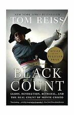The Black Count: Glory Revolution Betrayal and the Real Count o... Free Shipping