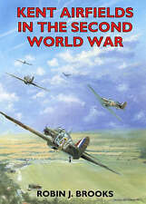 Kent Airfields in the Second World War by Robin J. Brooks SIGNED 1ST P/B