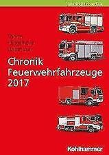 Chronik Feuerwehrfahrzeuge 2017 von Jochen Thorns, Thorsten Waldmann und Andreas
