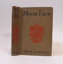 Moon Face by Jack London Published 1906 by Macmillan No Dust Cover Regent Press