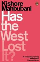 Has the West Lost It? A Provocation by Kishore Mahbubani 9780141986531