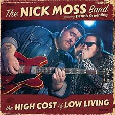 The Nick Moss Band Feat. Dennis Gruenling - High Cost Of Low Living The (NEW CD)