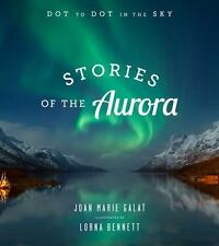 Item 2   Stories Of The Aurora : The Myths And Facts Of The Northern Lights:  By Galat,.