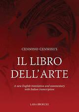 Cennino Cennini's Il Libro dell'Arte: A new English language translation and com