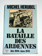 LA BATAILLE DES ARDENNES 1944-1945 Montgomery Model Skorzeny Bastogne Malmédy