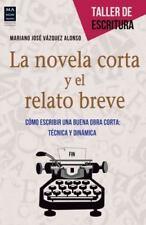 La novela corta y el relato breve: Cómo escribir una buena obra corta:-ExLibrary
