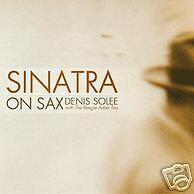 Sinatra On Sax - Denis Solee with The Beegie Adair Trio