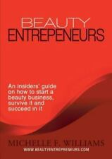 Beauty Entrepreneurs: An Insiders' Guide on How to Start a Beauty Business, Surv