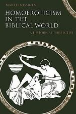 Homoeroticism in the Biblical World : A Historical Perspective by Martti...
