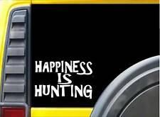 Happiness is Hunting K305 8 inch decal hunt sticker