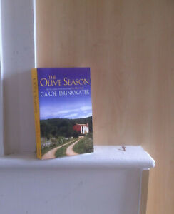 The Olive Season: Amour, a New Life and Olives too; by Carol Drinkwater