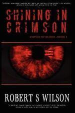 Shining in Crimson, Paperback by Wilson, Robert S., Isbn 1461168341, Isbn-13 .