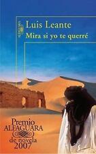 Mira Si Yo Te Querre (Premio Alfaguara 2007) (Spanish Edition)
