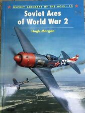 "Osprey Aircraft Of The Aces #15 ""Soviet Aces Of WW2"" Hugh Morgan"