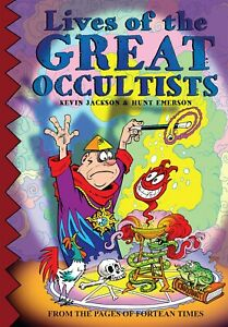 LIVES OF THE GREAT OCCULTISTS by Kevin Jackson & Hunt Emerson