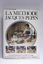 LA METHODE: AN ILLUSTRATED GUIDE TO FUNDAMENTAL TECHNIQUES By Jacques Pepin 1979