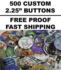 """500 Custom 2.25"""" Pin-Back Buttons Free Proof Promotional Round Promo Band Merch"""