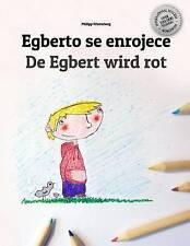 Egberto se enrojece/De Egbert wird rot: Libro infantil para colorear español-ale
